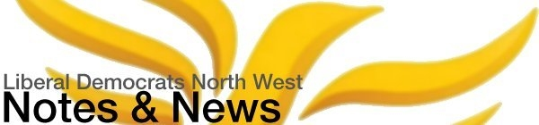 Notes & News from NW Lib Dems